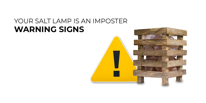 Your Salt Lamp Is an Imposter - Warning Signs