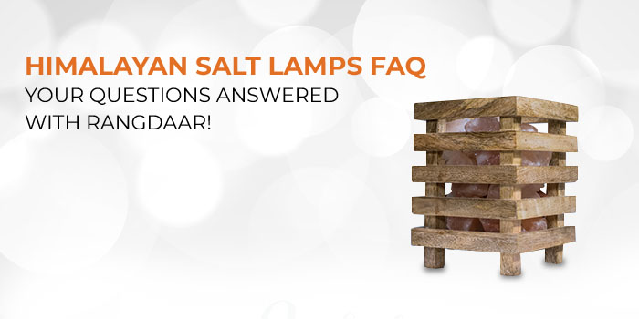 Himalayan Salt Lamps FAQ - Your Questions Answered with Rangdaar!