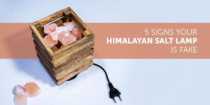 5 Signs Your Himalayan Salt Lamp Is Fake
